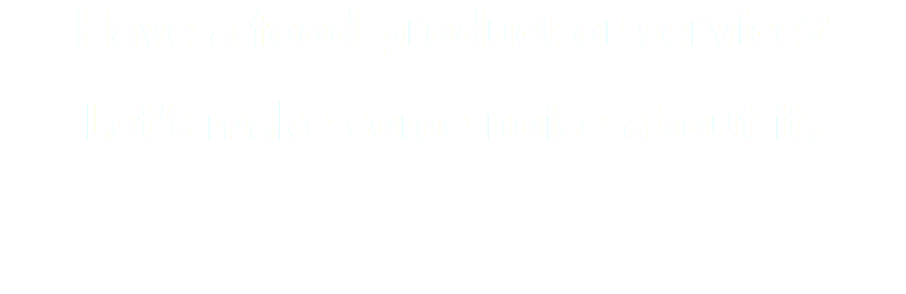 Have a food product or service?